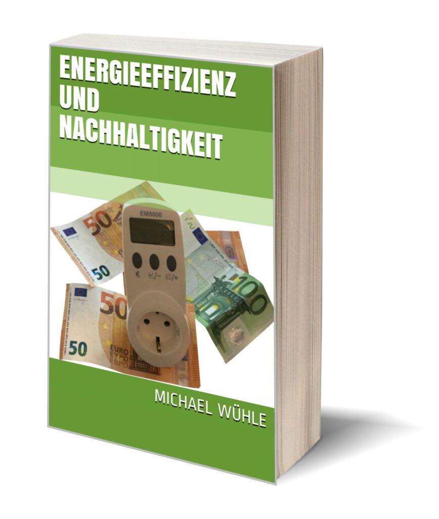 das Cover des Sachbuchs 'Energieeffizienz und Nachhaltigkeit', im Nachhaltigkeits-Shop von Michael Wühle